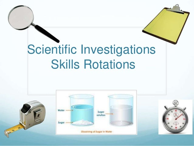 Scientific InvestigationsSkills Rotations