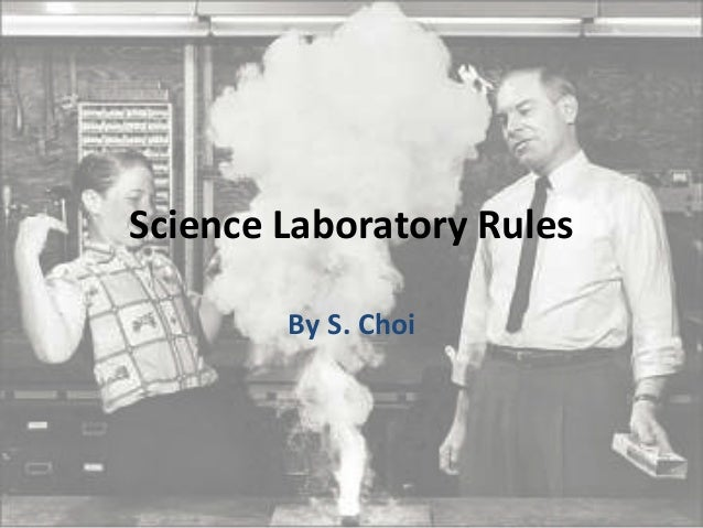 Science  Laboratory  Rules   By  S.  Choi