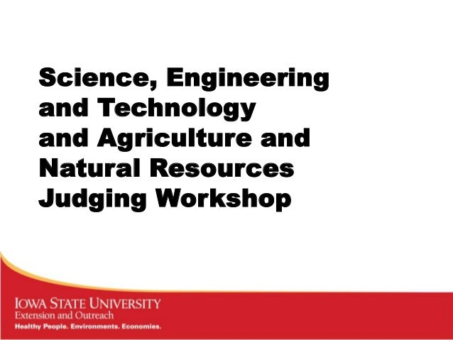Science, Engineeringand Technologyand Agriculture andNatural ResourcesJudging Workshop