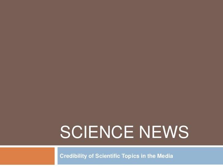 SCIENCE NEWSCredibility of Scientific Topics in the Media