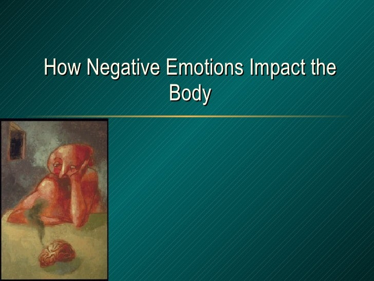 How Negative Emotions Impact the Body