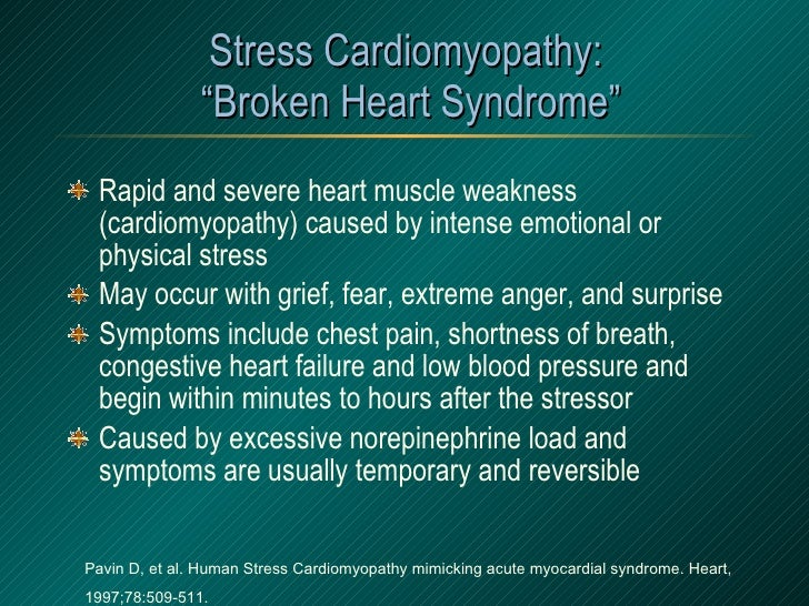 """Stress Cardiomyopathy:  """"Broken Heart Syndrome"""" <ul><li>Rapid and severe heart muscle weakness (cardiomyopathy) caused by ..."""