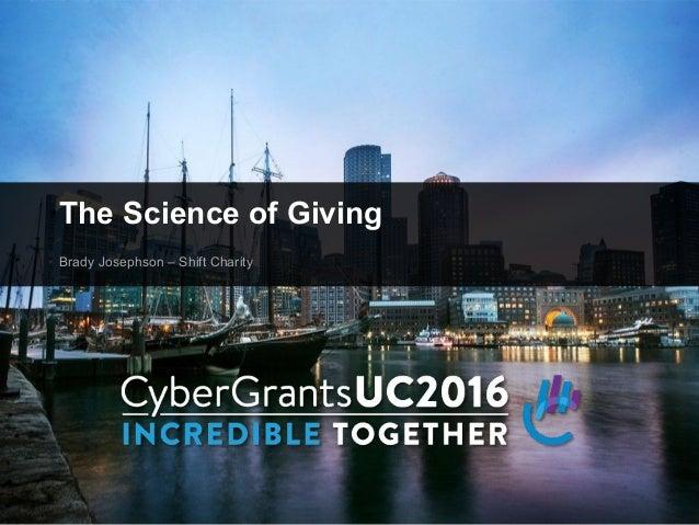 The Science of Giving Brady Josephson – Shift Charity
