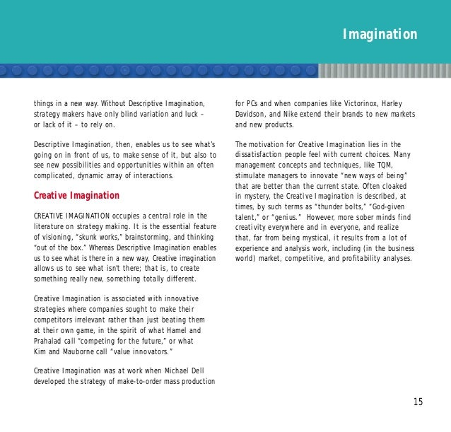 15 things in a new way. Without Descriptive Imagination, strategy makers have only blind variation and luck – or lack of i...