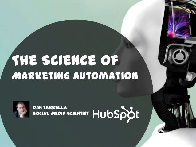 The Science ofMarketing Automation   Dan Zarrella   Social Media Scientist