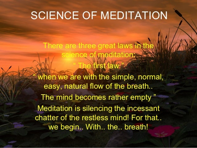"""SCIENCE OF MEDITATION   There are three great laws in the         science of meditation:             """" The first law """""""" wh..."""