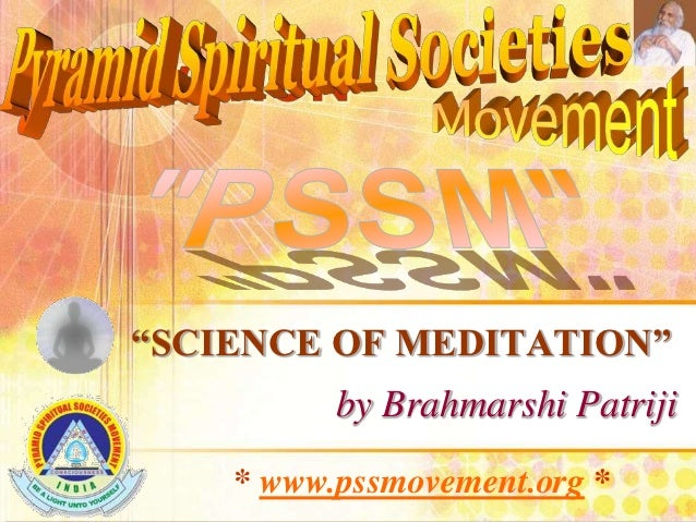 """SCIENCE OF MEDITATION""          by Brahmarshi Patriji    * www.pssmovement.org *"