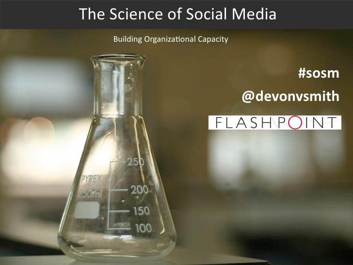 The  Science  of  Social  Media       Building  Organiza5onal  Capacity                                       ...