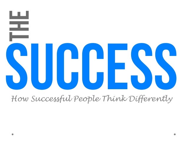 How Successful People Think Differently success