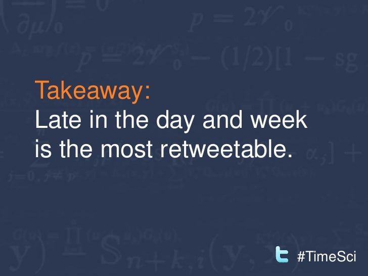 Takeaway:Don't crowd your content.                            #TimeSci