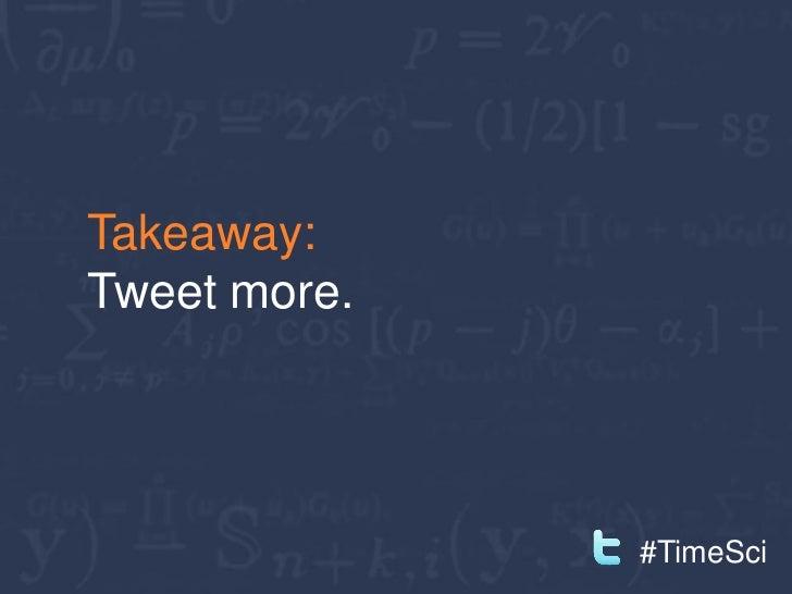 Takeaway:Send email very earlyin the morning.                    #TimeSci