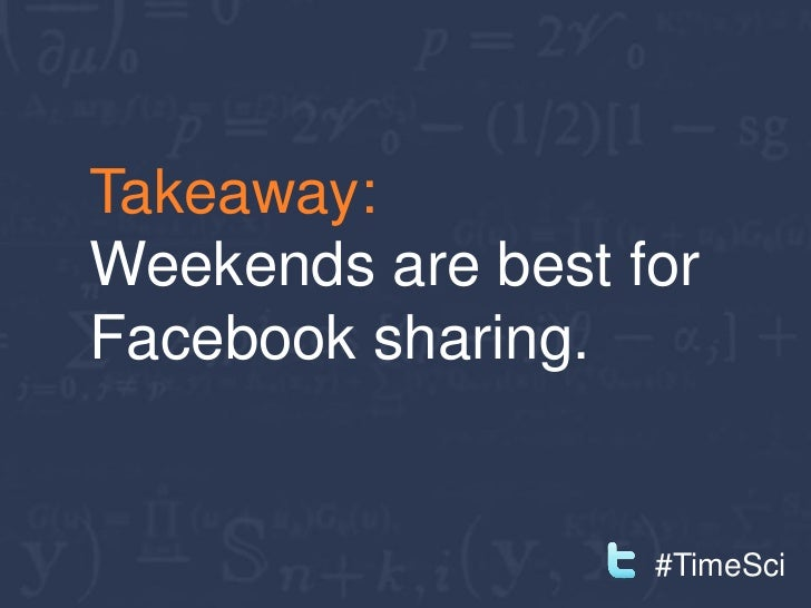 Takeaway:Blog on theweekends forcomments.               #TimeSci