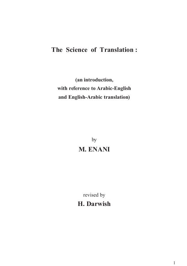 1 (an introduction, with reference to Arabic-English and English-Arabic translation) by M. ENANI revised by H. Darwish The...