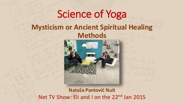 Science of Yoga Mysticism or Ancient Spiritual Healing Methods Nataša Pantović Nuit Net TV Show: Eli and I on the 22nd Jan...