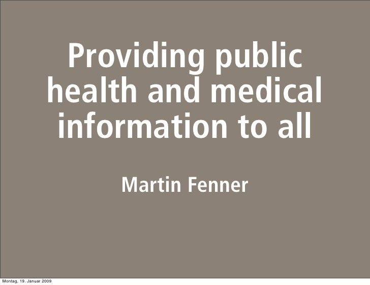 Providing public health and medical  information to all      Martin Fenner