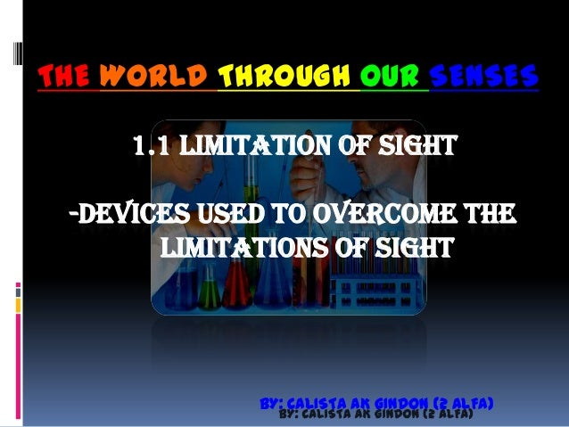 limitation of sight and hearing The terms assistive device or assistive technology can refer to any device that helps a person with hearing loss or a voice, speech, or language disorder to communicate skip to main content us department of health & human services national institutes of.