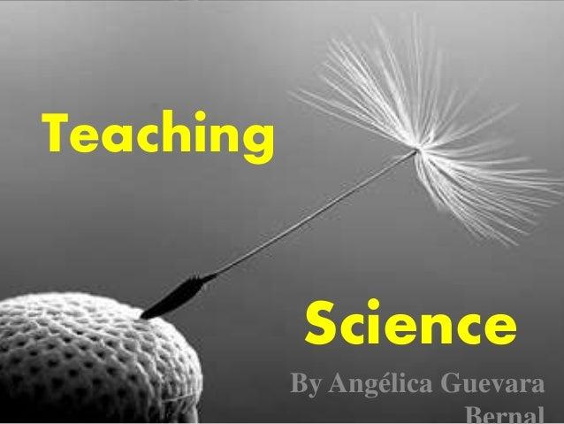 Teaching Science By Angélica Guevara