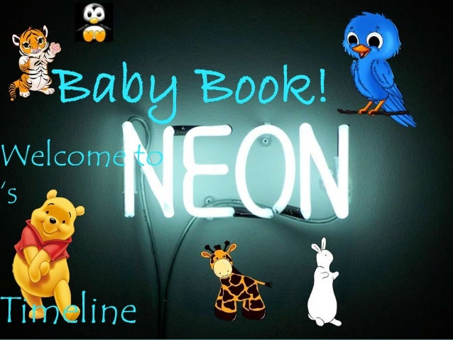 Baby Book! Welcome to 's Timeline
