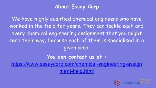 chemical engineering assignment help 11 about essay corp we have highly qualified chemical engineers
