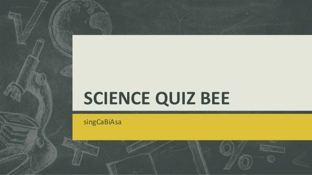 guidelines for science quiz bee Take this quiz in a healthy eating plan, all of the foods that i eat should be low in fat snacking may keep me from becoming ravenously hungry and prevent me from.
