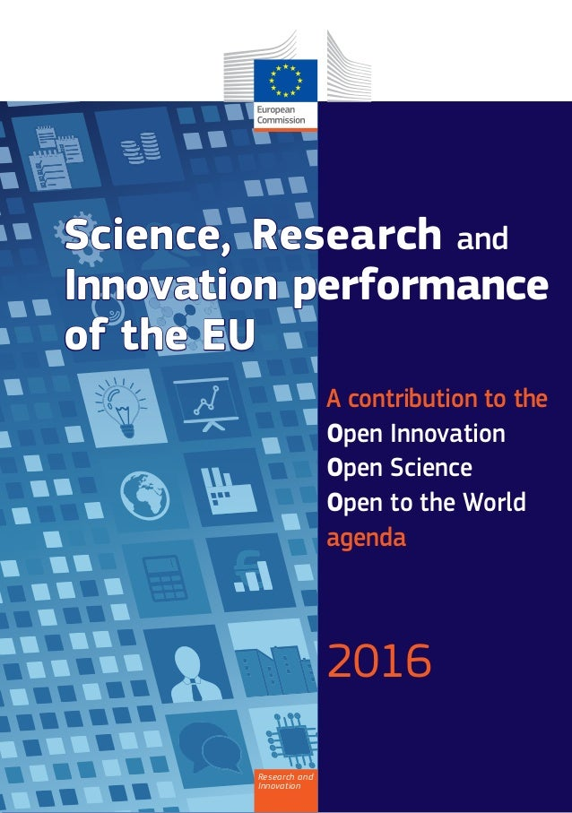 A contribution to the Open Innovation Open Science Open to the World agenda 2016 Science, Research and Innovation performa...