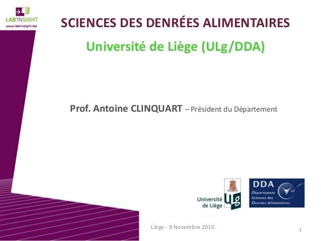 SCIENCESDESDENRÉESALIMENTAIRES UniversitédeLiège(ULg/DDA) Prof.AntoineCLINQUART– PrésidentduDépartement 1Liège...