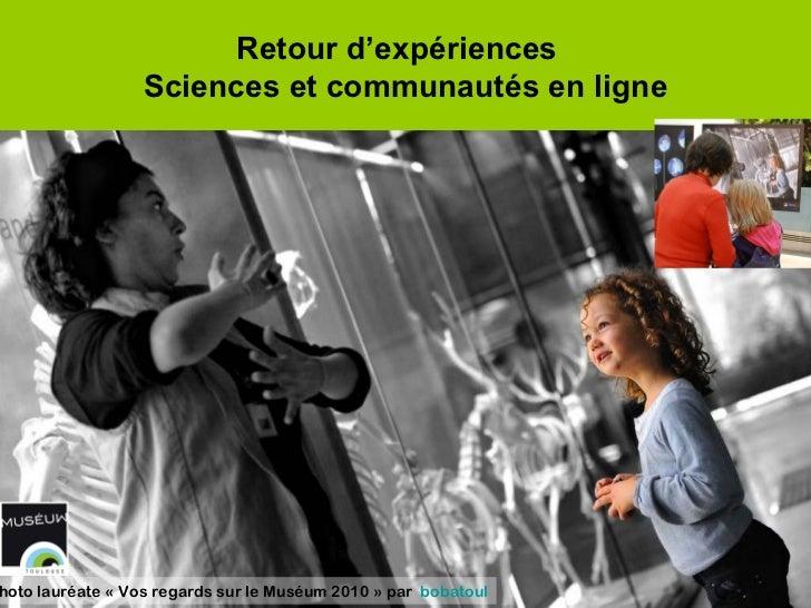 Maud Dahlem Scientifique Community manager Conceptrice multimédia Retour d'expériences  Sciences et communautés en ligne P...