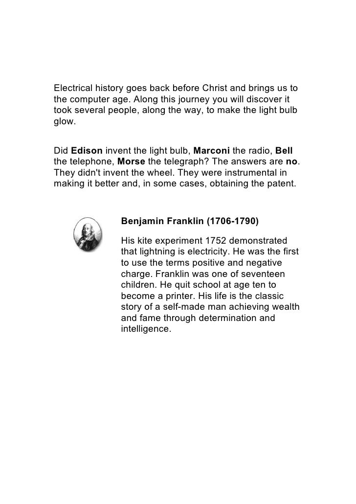 Electrical history goes back before Christ and brings us to the computer age. Along this journey you will discover it took...
