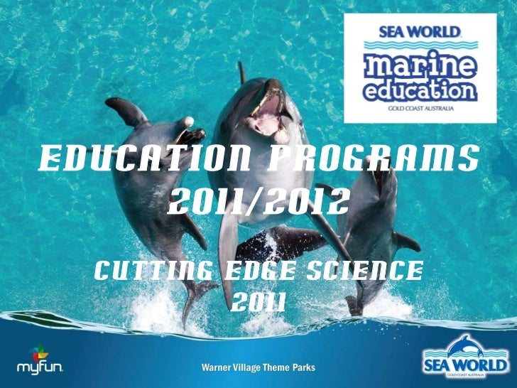 Education Programs 2011/2012 CUTTING EDGE sCIENCE 2011