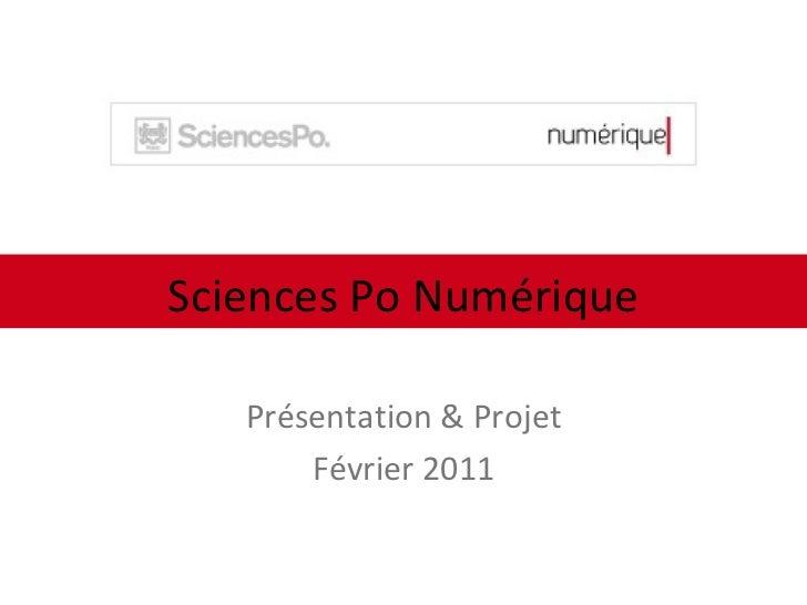 Présentation & Projet Février 2011 Sciences Po Numérique