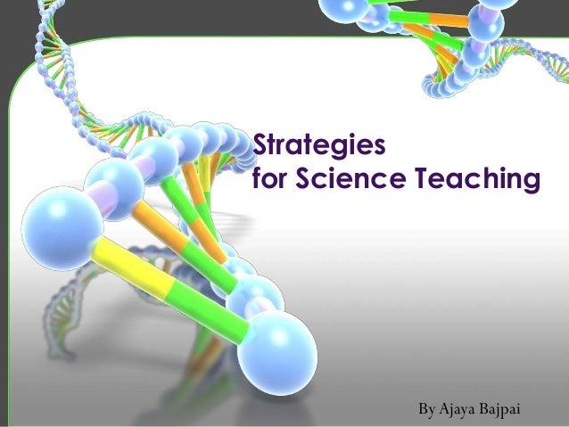 Strategiesfor Science TeachingByAjaya Bajpai