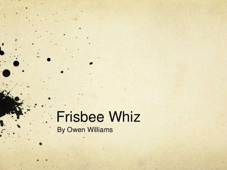 Frisbee WhizBy Owen Williams