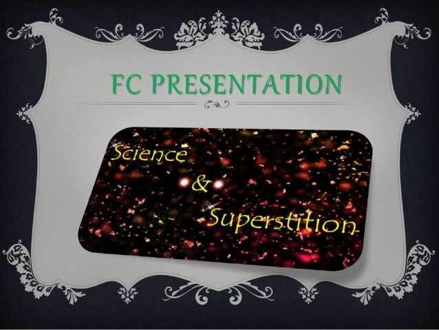 Science & superstition