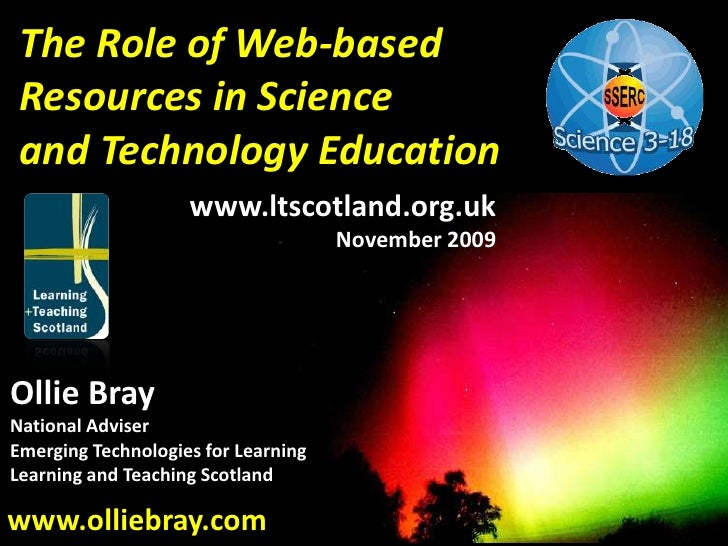 The Role of Web-based<br />Resources in Science<br />and Technology Education <br />www.ltscotland.org.uk<br />November 20...