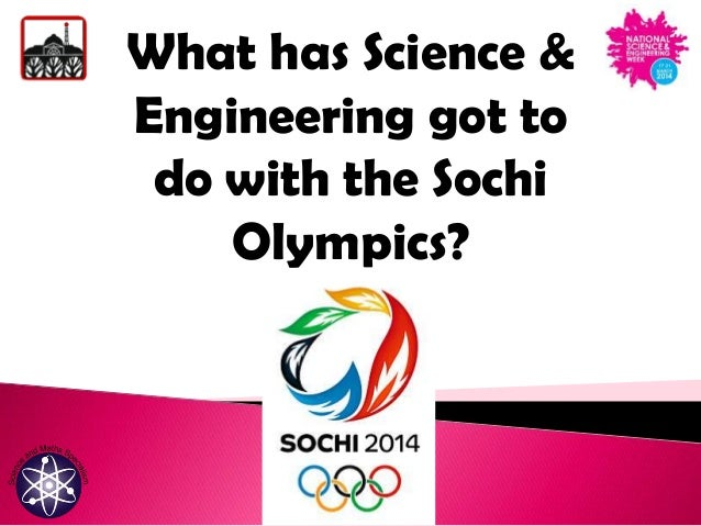 What has Science & Engineering got to do with the Sochi Olympics?