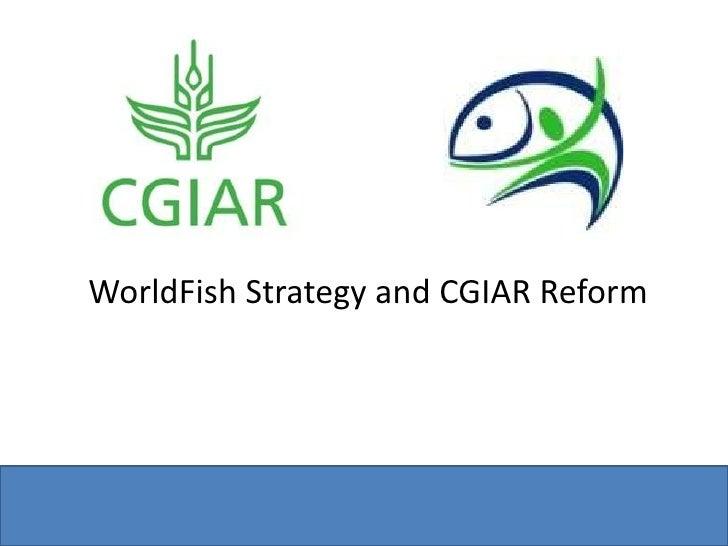 WorldFish Strategy and CGIAR Reform