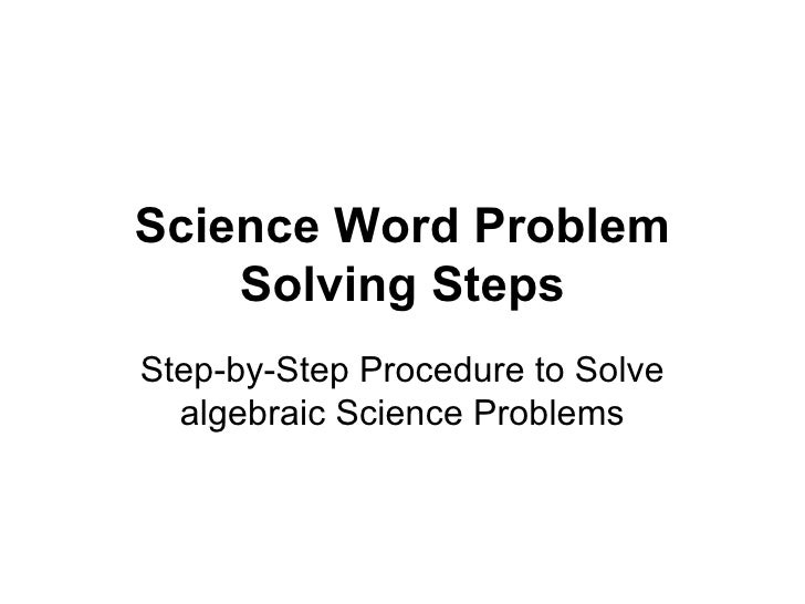 Science Word Problem Solving Steps Step-by-Step Procedure to Solve algebraic Science Problems