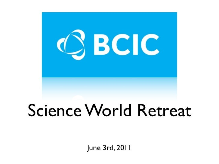 Science World Retreat       June 3rd, 2011