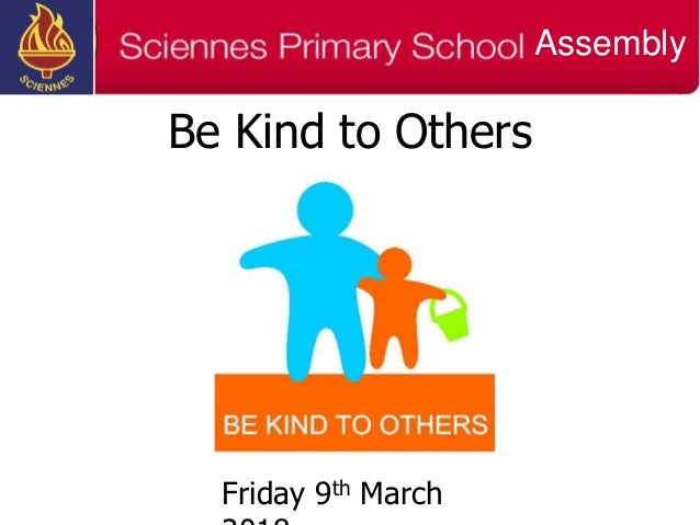 Be Kind to Others Friday 9th March Assembly