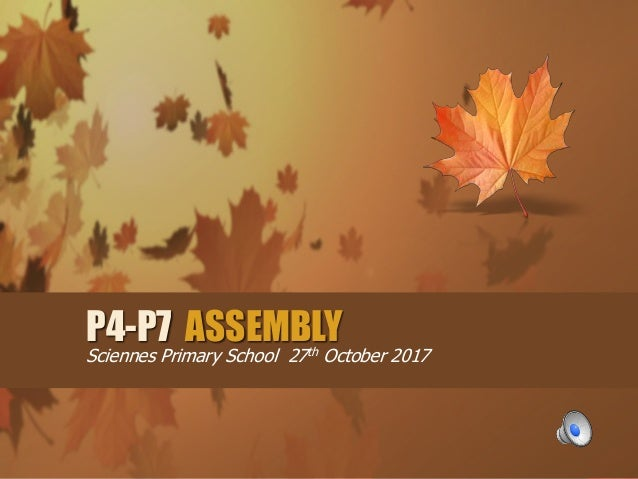 P4-P7 ASSEMBLY Sciennes Primary School 27th October 2017
