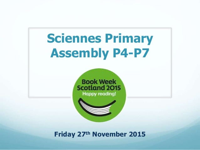 Sciennes Primary Assembly P4-P7 Friday 27th November 2015