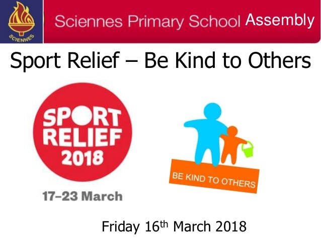 Sport Relief – Be Kind to Others Friday 16th March 2018 Assembly