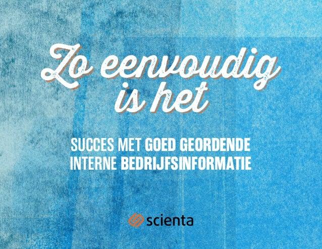 Zo eenvoudig  is het  Succes met goed geordende  interne bedrijfsinformatie