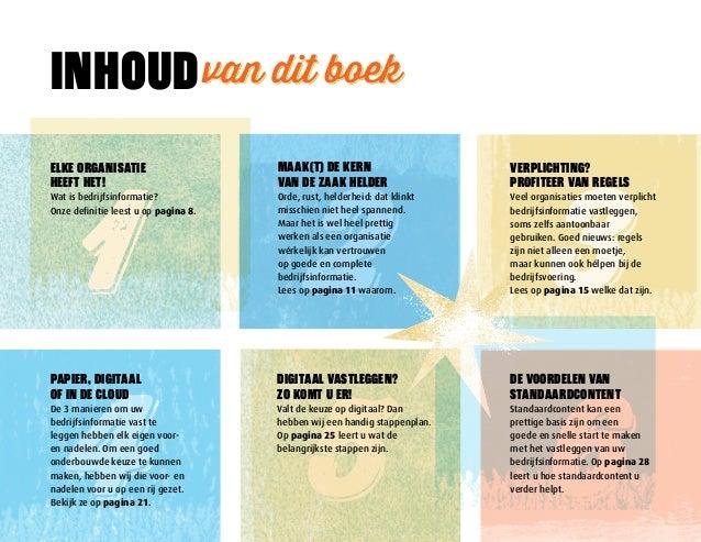 inhoud van dit boek  Elke organisatie  1 Maak(t) de kern  heeft het!  van de zaak helder  Wat is bedrijfsinformatie?  Orde...