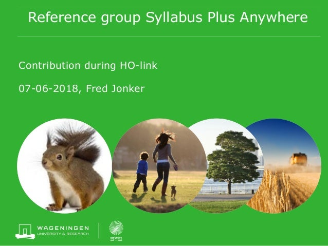 Reference group Syllabus Plus Anywhere Contribution during HO-link 07-06-2018, Fred Jonker