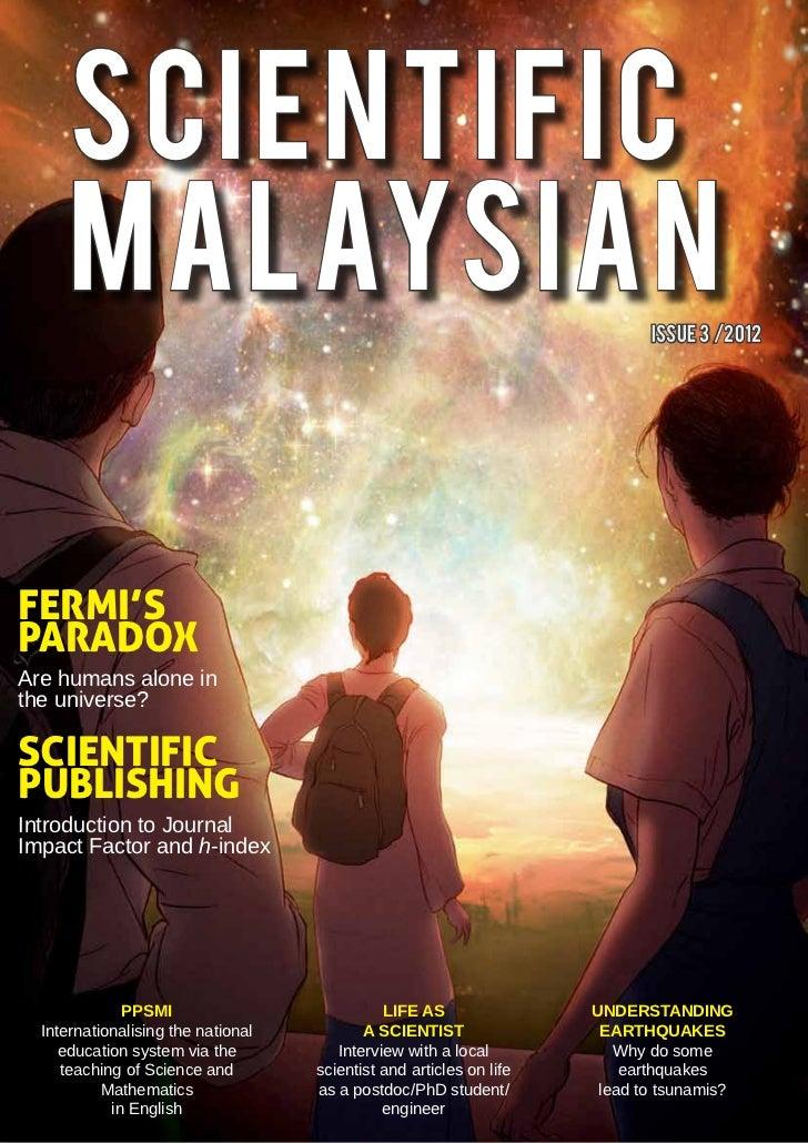 SCIENTIFIC      MALAYSIAN                                                             ISsue 3 /2012FERMI'SPARADOXAre human...