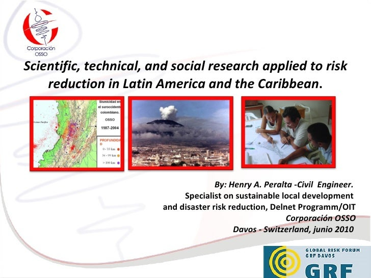 Scientific, technical, and social research applied to risk reduction in Latin  America and the Caribbean . By: Henry A. Pe...
