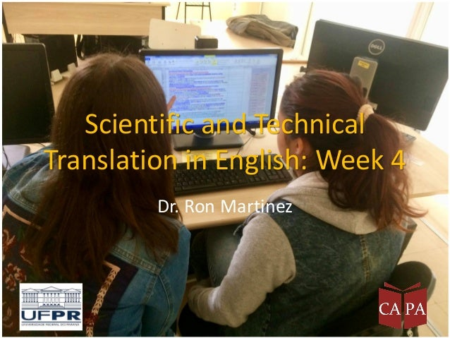 Scientific and Technical Translation in English: Week 4 Dr. Ron Martinez