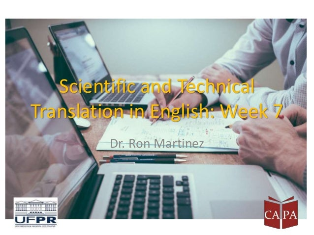 Scientific and Technical Translation in English: Week 7 Dr. Ron Martinez