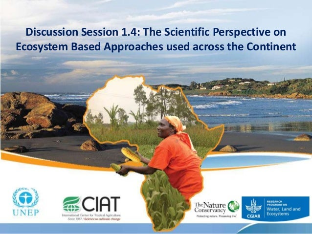 Discussion Session 1.4: The Scientific Perspective on Ecosystem Based Approaches used across the Continent